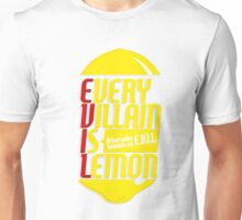 EVERY VILLIAN IS LEMON Unisex T-Shirt