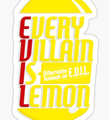 EVERY VILLIAN IS LEMON Sticker