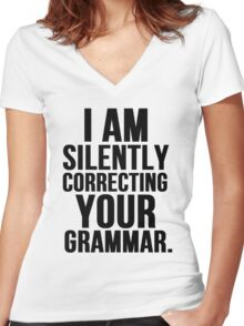 I Am Silently Correcting Your Grammar Women's Fitted V-Neck T-Shirt