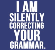 I Am Silently Correcting Your Grammar by Alan Craker