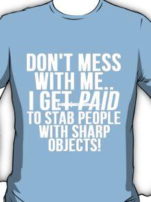 Funny Nurse Shirt T-Shirt