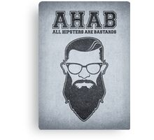 ALL HIPSTERS ARE BASTARDS - Funny (A.C.A.B) Parody  Canvas Print
