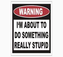 Stupid Warning Kids Clothes