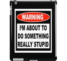 Stupid Warning iPad Case/Skin