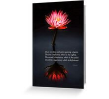 Inspirational - Reflection - Confucius Greeting Card