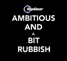 "Top Gear ""Ambitious and a bit Rubbish"" by LPdesigns"