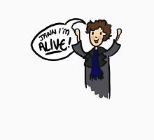 I'm alive! Unisex T-Shirt