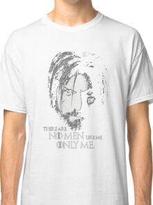 No Men Like Me Only Me Classic T-Shirt