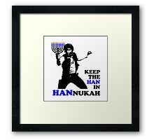 Keep the Han in Hannukah Framed Print