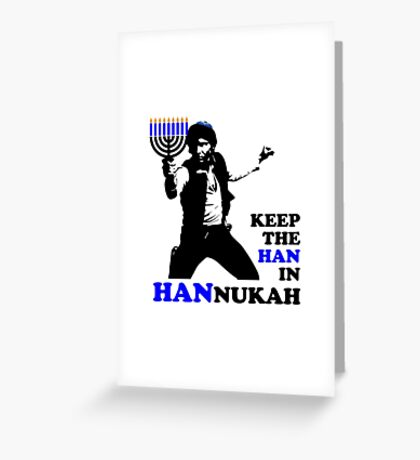 Keep the Han in Hannukah Greeting Card