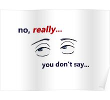 Miscellaneous - you don't say - light Poster