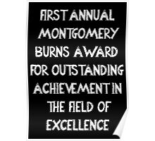 First Annual Montgomery Burns Award for Outstanding Achievement in the Field of Excellence Poster