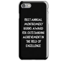 First Annual Montgomery Burns Award for Outstanding Achievement in the Field of Excellence iPhone Case/Skin