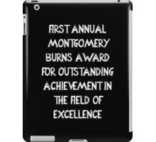 First Annual Montgomery Burns Award for Outstanding Achievement in the Field of Excellence iPad Case/Skin