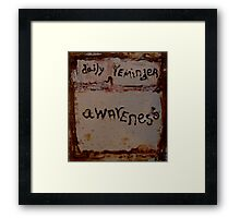 daily reminder (awareness) Framed Print