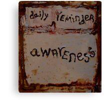 daily reminder (awareness) Canvas Print