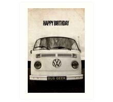 VW Camper Happy Birthday Bus Geek Grunge Art Print