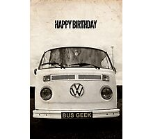 VW Camper Happy Birthday Bus Geek Grunge Photographic Print