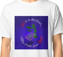 Love Is In The Cards Classic T-Shirt