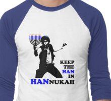 Keep the Han in Hannukah Men's Baseball ¾ T-Shirt