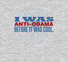 I Was Anti-Obama Unisex T-Shirt