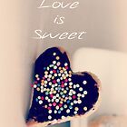 Love is Sweet - JUSTART ©  by JUSTART