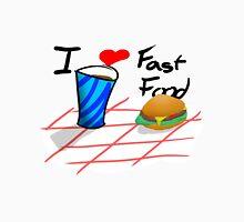 I love fast food! Unisex T-Shirt
