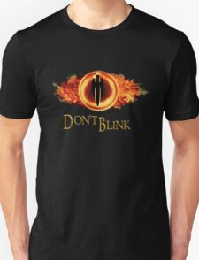 Sauron, don't blink T-Shirt