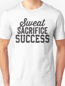 Sweat Sacrifice Success (Black) Unisex T-Shirt
