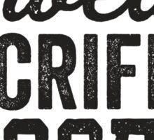 Sweat Sacrifice Success (Black) Sticker