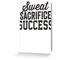 Sweat Sacrifice Success (Black) Greeting Card