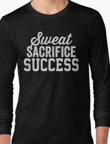 Sweat Sacrifice Success (White) Long Sleeve T-Shirt