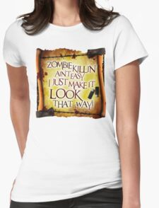 Zombie Killin' Ain't Easy Womens Fitted T-Shirt