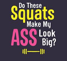 Do These Squats Make My Ass Look Big? Womens Fitted T-Shirt