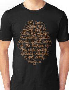 Ephesians 6:12 Unisex T-Shirt