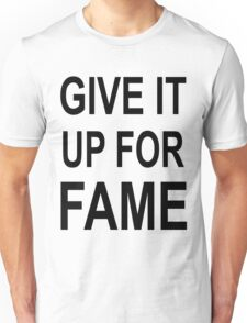 Give It Up For Fame (black) Unisex T-Shirt