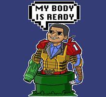 My Body is Ready Unisex T-Shirt