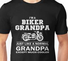 I'M A BIKER GRANDPA JUST LIKE A NORMAL GRANDPA EXEPT MUCHCOOLER Unisex T-Shirt