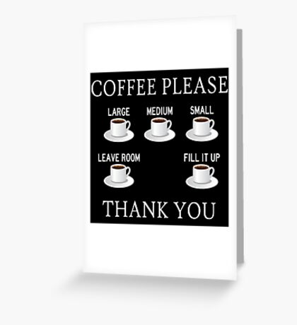 Coffee Please - Check Requisite Items on Form Greeting Card