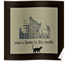 man's home is his castle Poster