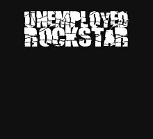 Unemployed Rockstar Unisex T-Shirt