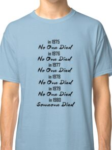 Someone Died Classic T-Shirt