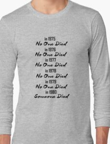 Someone Died Long Sleeve T-Shirt