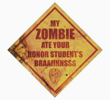 My Zombie Ate Your Honor Student's Brains by BholdBrett