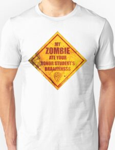 My Zombie Ate Your Honor Student's Brains T-Shirt