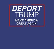 Deport Trump - Make America Great Again Unisex T-Shirt