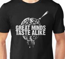 Great Minds Taste Alike Unisex T-Shirt