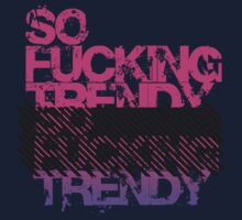 So F*cking Trendy by Mike Mai