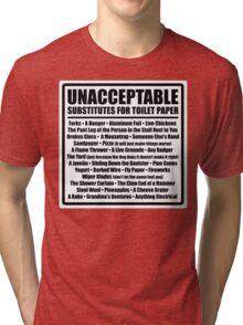 Unacceptable Substitutes for Toilet Paper Tri-blend T-Shirt