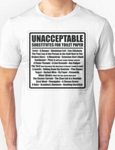 Unacceptable Substitutes for Toilet Paper Unisex T-Shirt